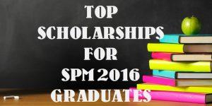 Top Scholarships for SPM 2016 Graduates