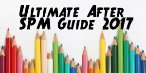 Ultimate Guide After SPM Guide 2017