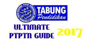 Ultimate PTPTN Guide 2017