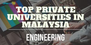 Top Private Universities in Malaysia for Engineering