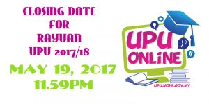 Rayuan UPU 2017/18 Closing Date & Other Important Reminders