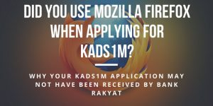 Did You Use Mozilla Firefox To Apply For KADS1M?