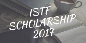 Deadline For ISTF Scholarship Extended Till August 4, 2017