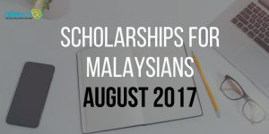 Scholarships for Malaysians (August 2017)