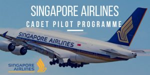 Singapore Airlines Cadet Pilot Programme (Open to All Nationalities)
