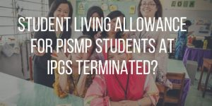 Student Living Allowance for PISMP students at IPGs Terminated?
