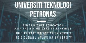 Universiti Teknologi Petronas Cements It's Place as Malaysia's No.1 Private University