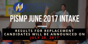 PISMP June 2017 Intake : Results for Replacement Students Will Be Announced on July 20