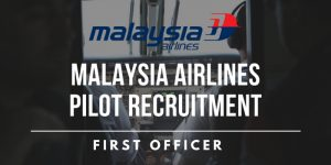 Malaysia Airlines Pilot Recruitment – First Officer