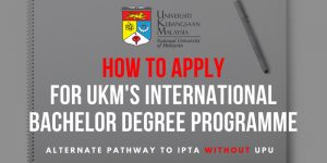 How to Apply for UKM's International Bachelor Degree Programme & Minimum Requirements