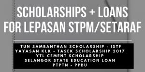Full List of Scholarships & Loans For 'Lepasan STPM/Setaraf' Students